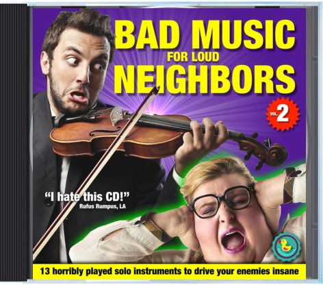Bad Music for Loud Neighbors - Worst CD ever!